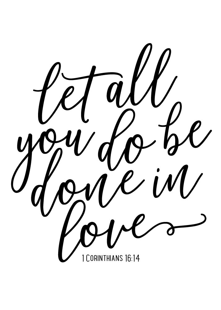 1 corinthians 13 black and white clipart clipart library library Let all you do be done in love - 1 Corinthians 16:14 clipart library library