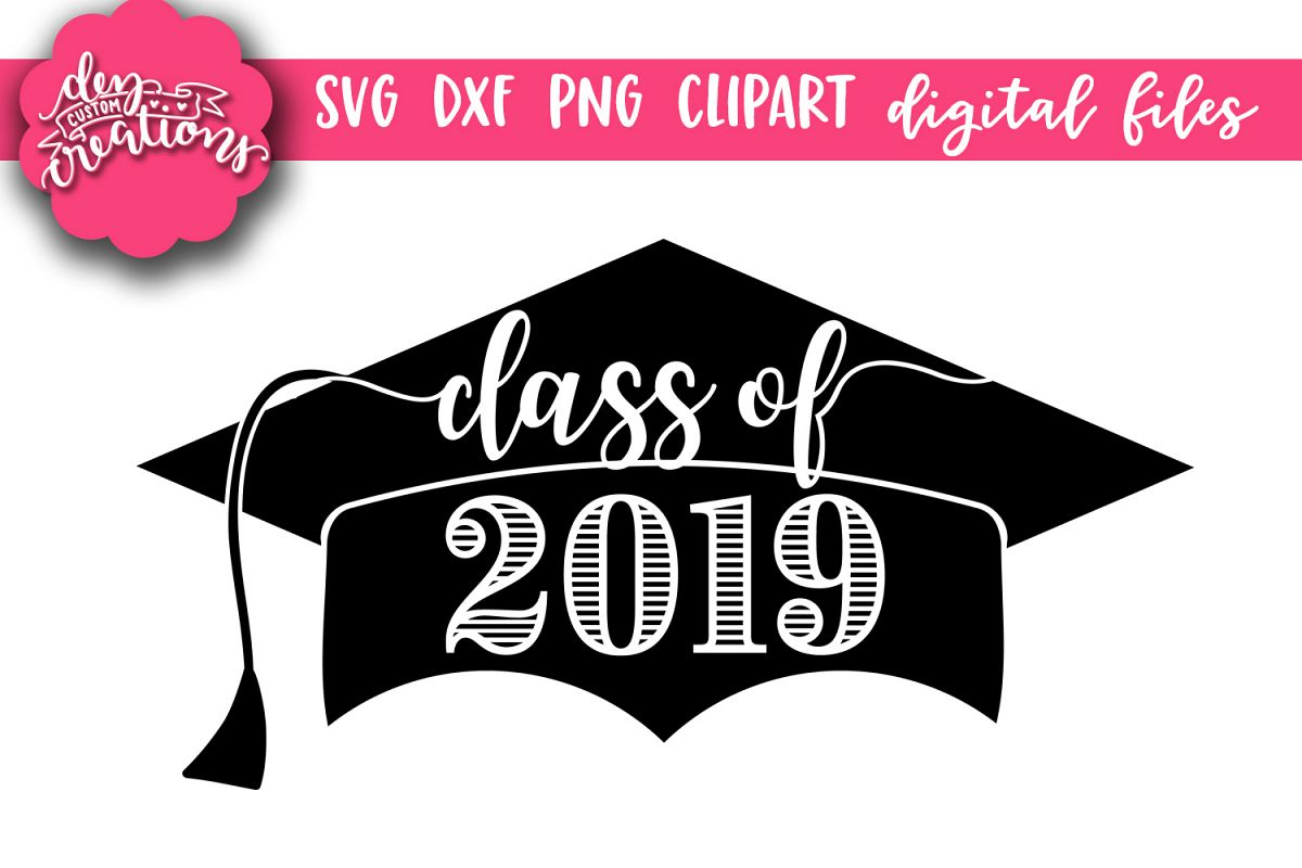 2019 class clipart clipart royalty free Class of 2019 Grad Cap - SVG DXF PNG Digital files clipart royalty free