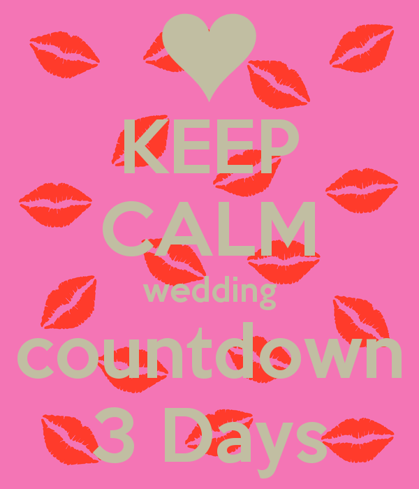3 day countdown clipart clip transparent stock KEEP CALM wedding countdown 3 Days Poster | Sanjo | Keep Calm-o-Matic clip transparent stock