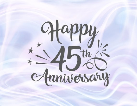 45th anniversary clipart freeuse stock Happy 45th Anniversary SVG Sapphire Wedding Forty Five Years Lettering Gift  Clipart freeuse stock