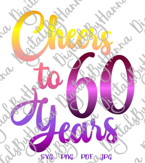 60 years clipart jpg freeuse library 60th Birthday SVG Saying Cheers to 60 Years Her Him Invitation Sixty Print  Clipart jpg freeuse library