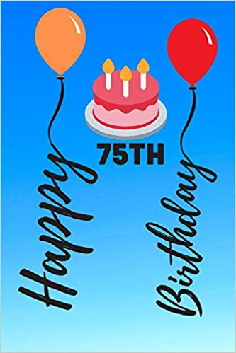 75th birthday gift clipart clip art freeuse download Happy 75th Birthday: 75 Year Old Birthday Gift Journal / Notebook ... clip art freeuse download