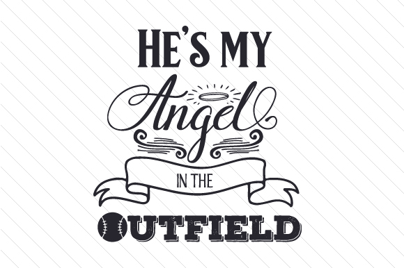 Angels in the outfield clipart freeuse He\'s my Angel in the Outfield freeuse