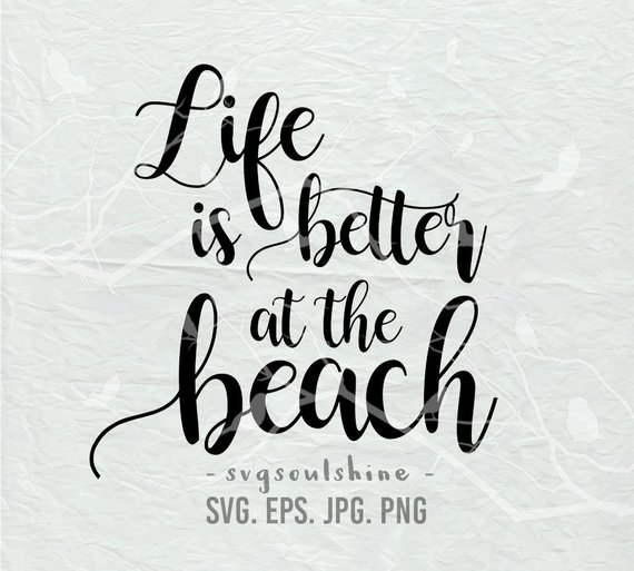 Are clipart files good for printing svg free Beach SVG File Life is better at the beach Svg Summer Silhouette Cut ... svg free
