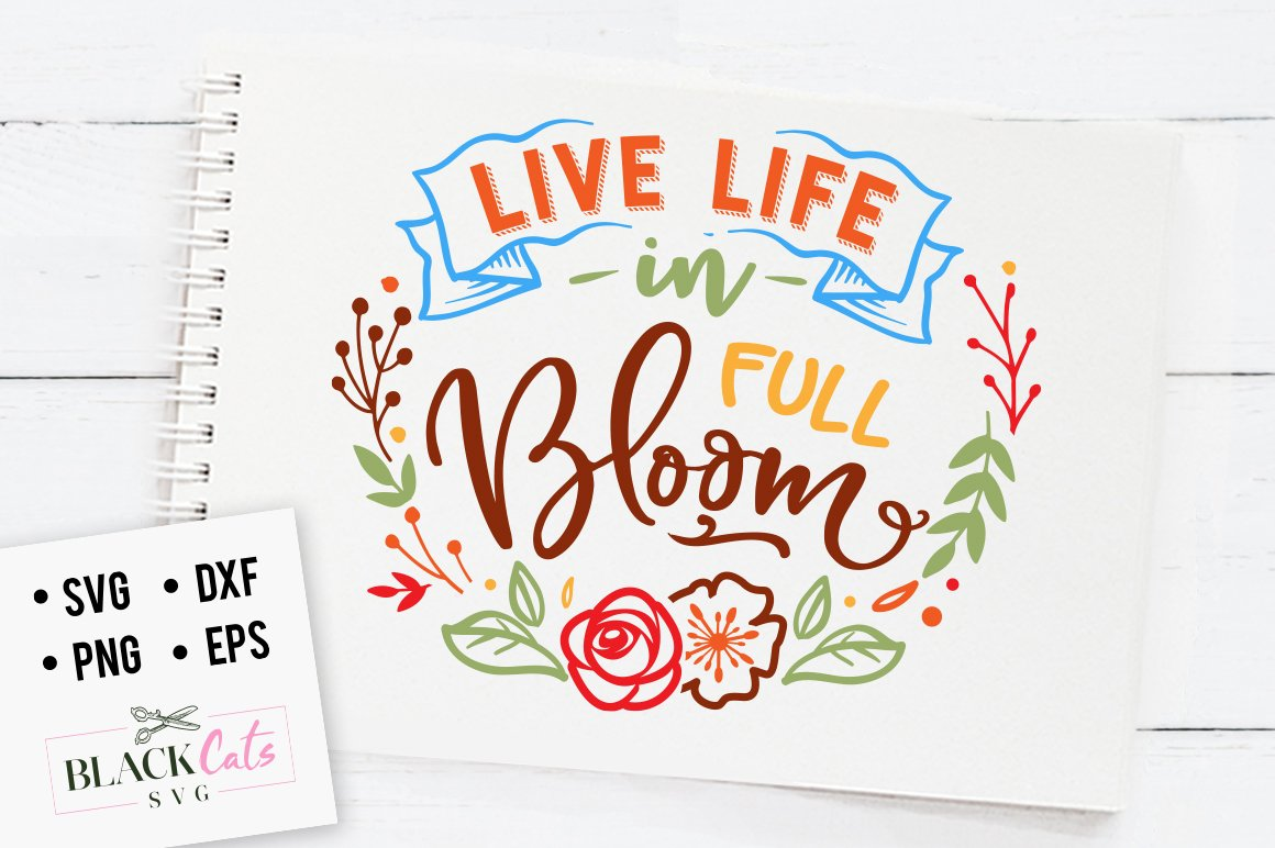 Live life clipart png transparent library Live life in full bloom SVG file Cutting File Clipart in Svg, Eps, Dxf, Png  for Cricut & Silhouette png transparent library