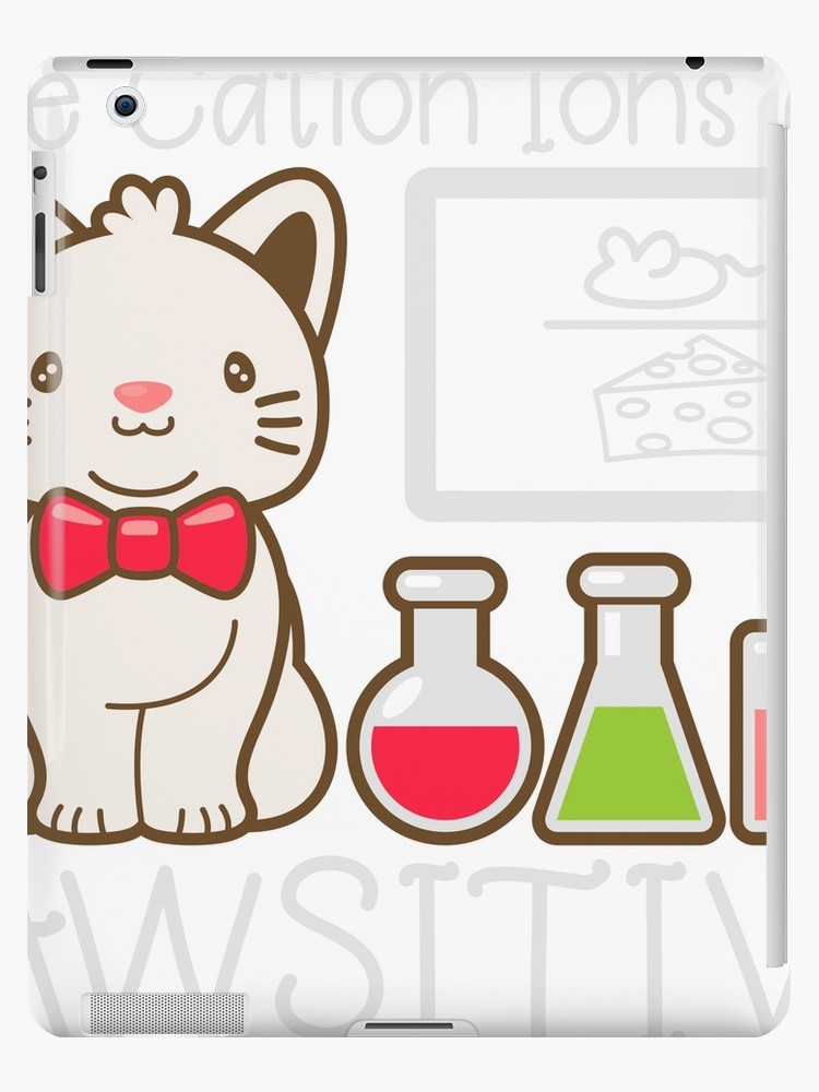 Are you positive chemistry clipart clipart black and white stock \'The cationions are positive t-shirt Funny cat shirt chemistry gift\' iPad  Case/Skin by melia321 clipart black and white stock
