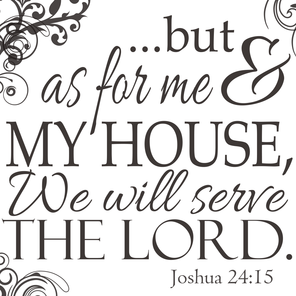 As for me and my house we will serve the lord clipart clip art black and white High resolution free printable, Bible Verse - Joshua 24:15