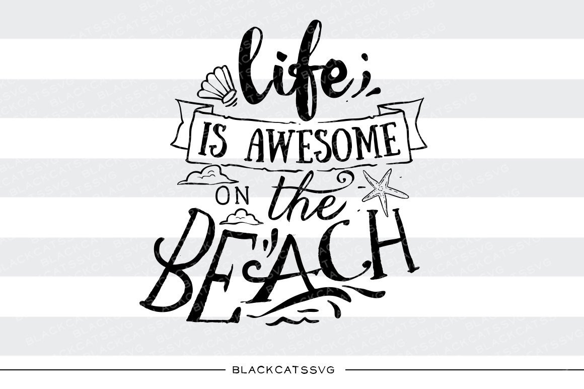Beach life clipart svg black and white download Life is awesome on the beach - SVG file Cutting File Clipart in Svg, Eps,  Dxf, Png for Cricut & Silhouette - beach svg svg black and white download