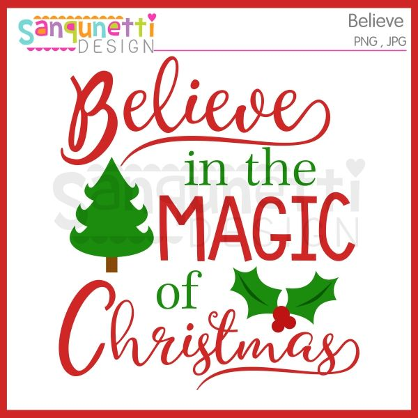 Believe in the magic of christmas clipart svg transparent stock Believe in the Magic of Christmas Clip Art Design by Sanqunetti ... svg transparent stock