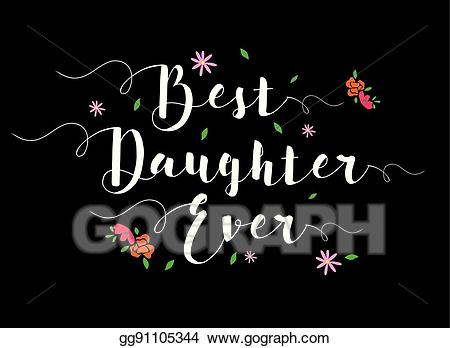 Best daughter clipart jpg transparent download Vector Art - Best daughter ever. Clipart Drawing gg91105344 - GoGraph jpg transparent download