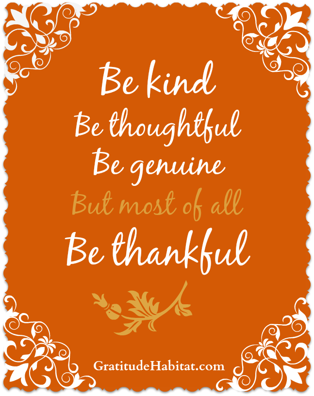Thanksgiving inspirational clipart graphic freeuse stock Be kind, thoughtful, genuine and most of all thankful. #thankful www ... graphic freeuse stock