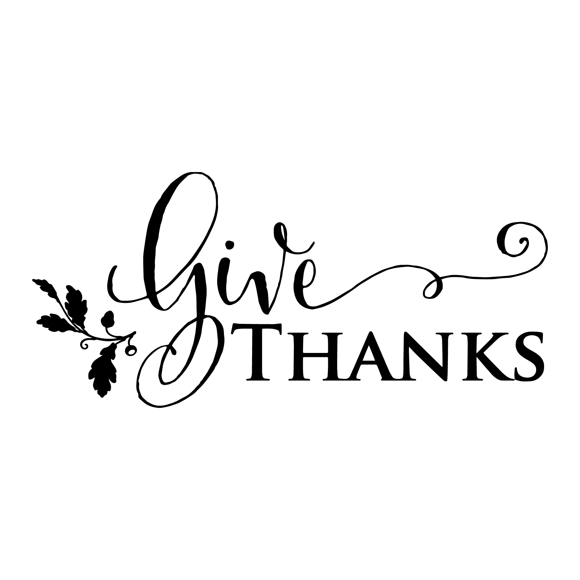 Thanksgiving quote clipart banner freeuse library Give Thanks PNG Black And White Transparent Give Thanks Black And ... banner freeuse library