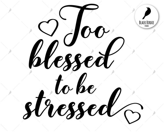 Blessed clipart banner library library Blessed svg, too blessed to be stressed svg, blessed clipart ... banner library library