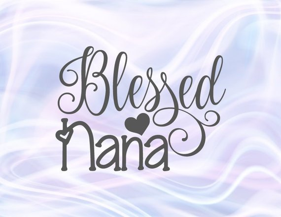 Blessed nana clipart svg freeuse download Blessed SVG Files for Cricut Saying Blessed Nana Grandma Granny Vector  Clipart Print svg freeuse download