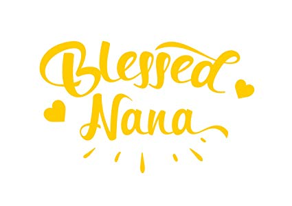 Blessed nana clipart clip art transparent library Blessed Nana Vinyl Decal Car Truck Window Wall Glass Laptop (6.5 Inches  Wide, Yellow) clip art transparent library