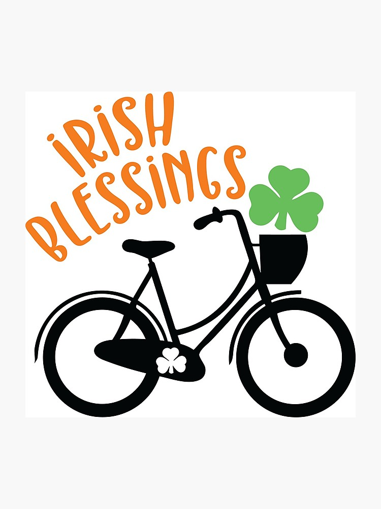 Blessings of bikes clipart vector royalty free download Irish blessings, funny Patrick\'s day humor, cycling, bikes, party, ideas,  hipster,good vibes, celebration, traditions | Photographic Print vector royalty free download