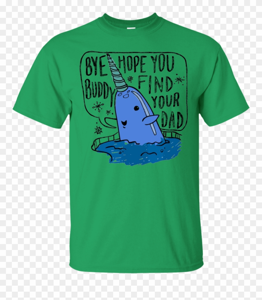 Buddy elf shirt ideas clipart png transparent Buddy Elf Narwhal Tshirt Bye Hope T Shirt - Yes Band Tee Shirt ... png transparent