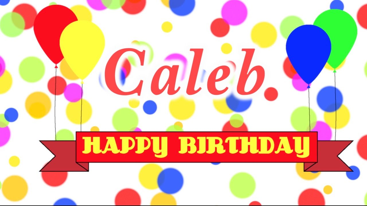 Caleb name clipart png free stock Happy Birthday Caleb Song png free stock