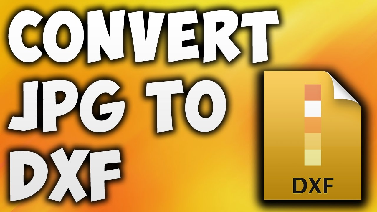 Como cambiar un archivo clipart a jpg graphic royalty free library How To Convert JPG TO DXF Online - Best JPG TO DXF Converter [BEGINNER\'S  TUTORIAL] graphic royalty free library