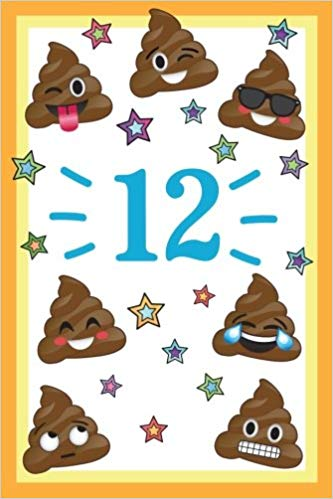 Cartoon clipart for 12 year old birthdays clip freeuse library 12: Year Old Happy Birthday Year Journal, Funny Poop Emoji 12th ... clip freeuse library