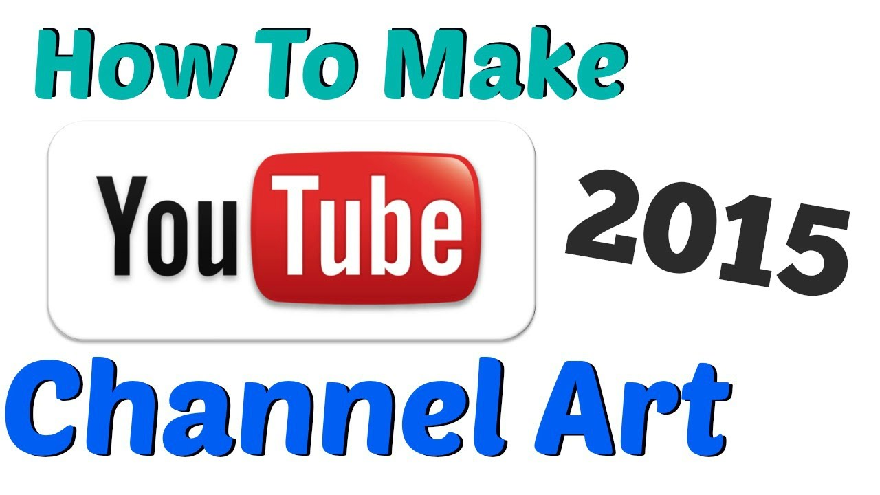 Channel clipart size image library How To Make YouTube Channel Art - 2015 - YouTube image library