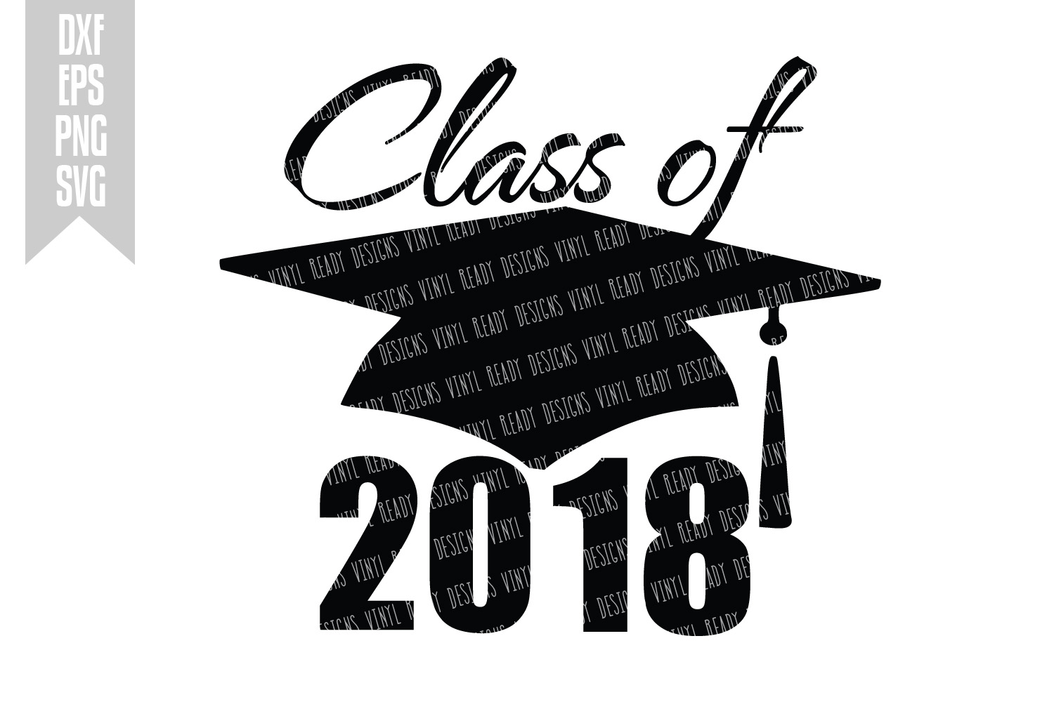 Class of 2018 black and white clipart free Graduation Class of 2018 - Vector Clip Art - Cutting Files - DXF EPS PNG SVG free