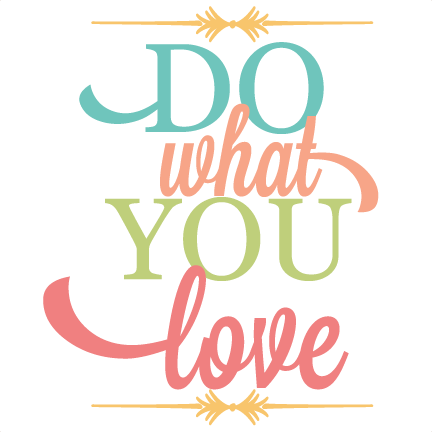 Clipart do what you love to do image free library Do What You Love SVG vinyl quote svg files for cutting wall art svgs image free library