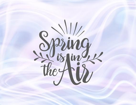 Spring air clipart svg freeuse library Inspirational SVG Files for Cricut Saying Spring is in The Air Clipart  t-Shirt Sign svg freeuse library