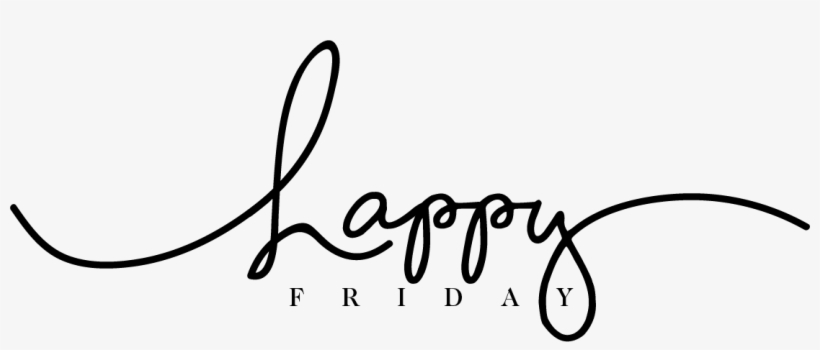 Clipart for happy friday freeuse library Happy Friday Png - Happy Friday Clipart Transparent - Free ... freeuse library