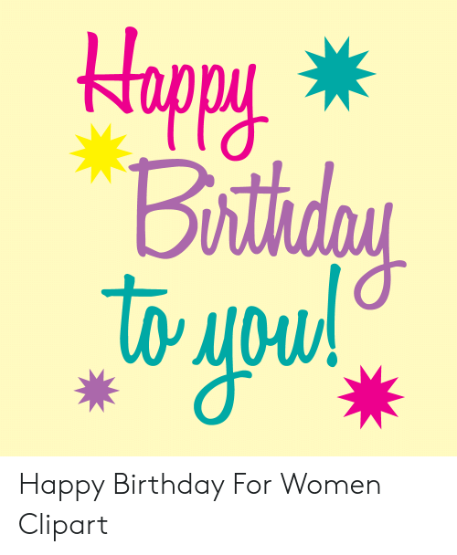 Clipart happy birthday to a woman from her parents jpg black and white download Happy Birthday for Women Clipart | Birthday Meme on ME.ME jpg black and white download