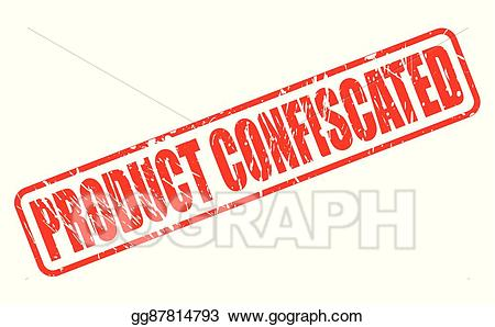 Confiscate clipart vector freeuse download EPS Illustration - Product confiscated red stamp text. Vector ... vector freeuse download