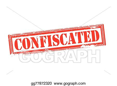 Confiscate clipart freeuse download EPS Vector - Confiscated. Stock Clipart Illustration gg77872320 ... freeuse download