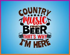 Country music and beer thats why im here clipart banner free library 93 Best Food - Wine - Booze images in 2019 | Cute poster ... banner free library