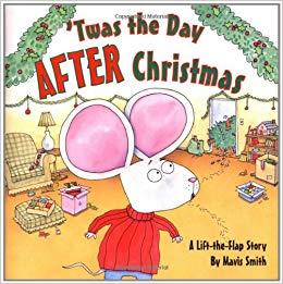 Day after christmas clipart clip transparent Twas the Day After Christmas: A Lift-the-Flap Story: Mavis Smith ... clip transparent