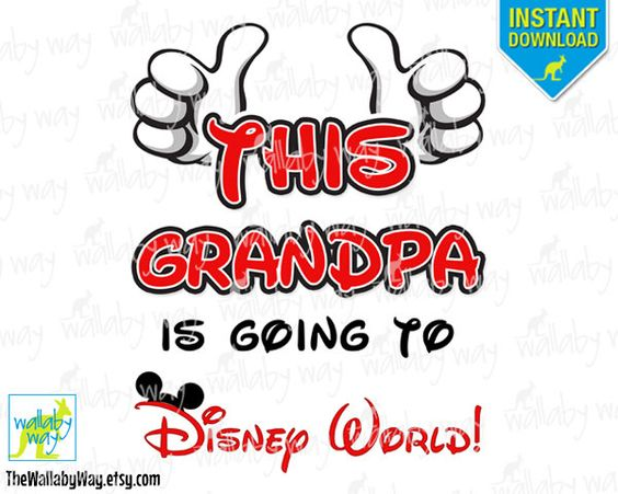 Disney world clipart 2016 svg transparent stock This GRANDPA is Going to Disney World Printable Iron On Transfer ... svg transparent stock