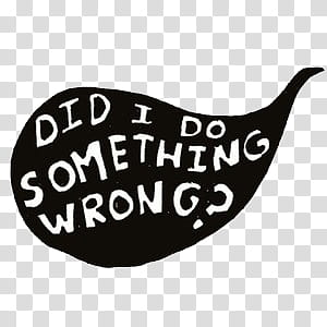 Do something clipart svg Resources, did i do something wrong text transparent background PNG ... svg