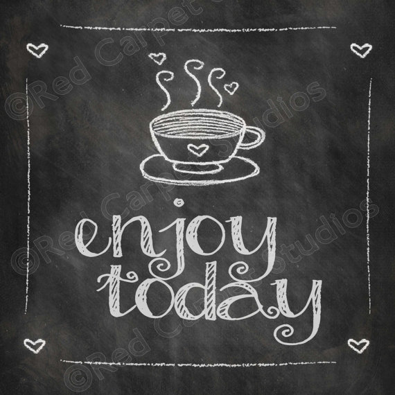 Enjoy the meal and have a nice day clipart chalkboard banner freeuse download Chalkboard Art Printable ENJOY TODAY Coffee Quotes Digital Download ... banner freeuse download