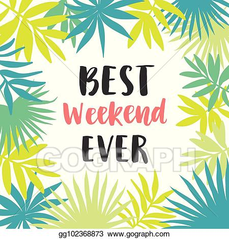 Ever clipart picture freeuse library EPS Illustration - Best weekend ever poster. Vector Clipart ... picture freeuse library