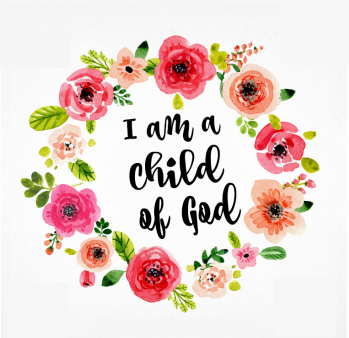 "I am a child of god clipart invite transparent download I am a Child of God"" Sign 