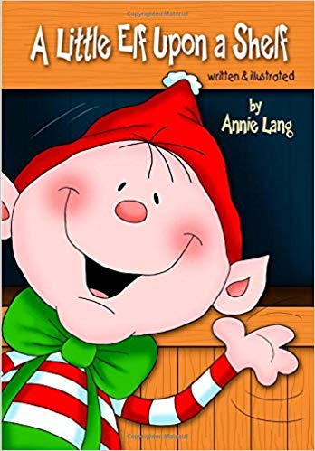 Free elf on a shelf clipart maritime bad free A Little Elf Upon a Shelf: Annie Lang: 9781502755100: Amazon.com: Books free