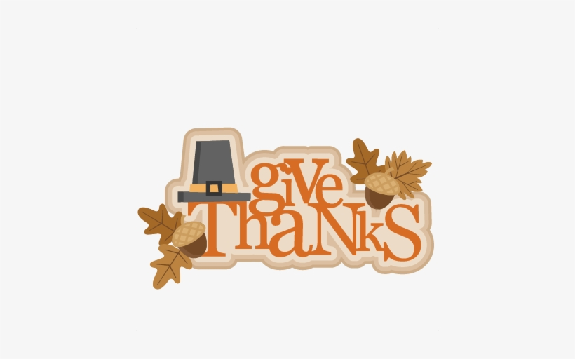 Free give thanks clipart jpg transparent library Give Thanks Svg Cutting File Thanksgiving Svg Cuts - Give Thanks ... jpg transparent library