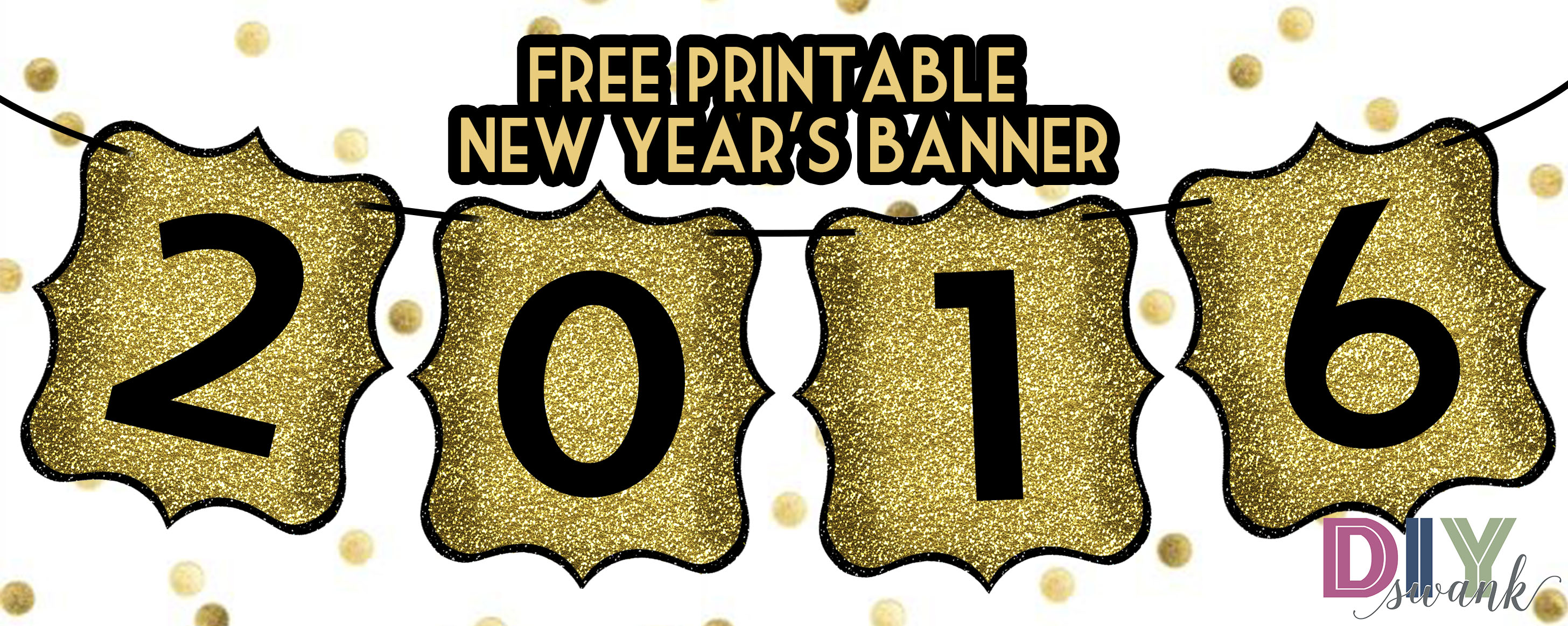 Gold 2016 happy new year printables clipart clipart transparent download Happy New Year Banner Free Printable | DIY SWANK clipart transparent download