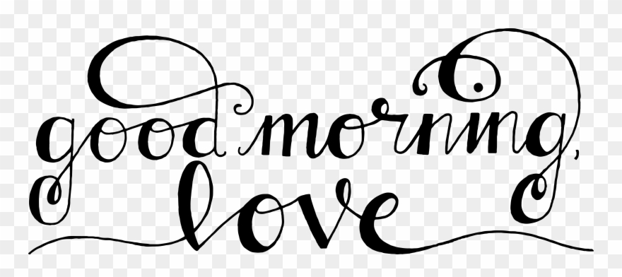 Good morning love clipart clip free library Good Morning Love Hand Lettering Photo Overlay - Good Morning ... clip free library
