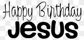 Happy birthday jesus clipart black and white vector black and white stock Happy Birthday Day Dear Lord Jesus Christ Even Though - Happy ... vector black and white stock