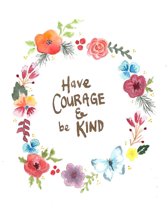 Have courage and be kind clipart graphic royalty free download Have Courage and Be Kind print by InkStainsAndOilPaint on Etsy | Ink ... graphic royalty free download