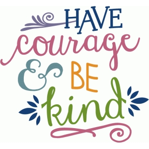 Have courage and be kind clipart clip library library Silhouette Design Store - View Design #80667: have courage and be ... clip library library
