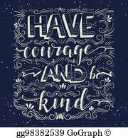 Have courage and be kind clipart image black and white stock Have Courage And Be Kind Clip Art - Royalty Free - GoGraph image black and white stock