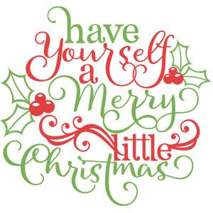 Have yourself a merry little christmas clipart clipart transparent library Have yourself a merry little christmas   SVG\'s   Christmas phrases ... clipart transparent library