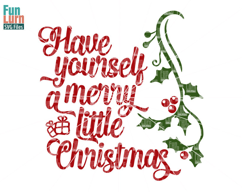 Have yourself a merry little christmas clipart image free library Have Yourself A Merry Little Christmas SVG image free library