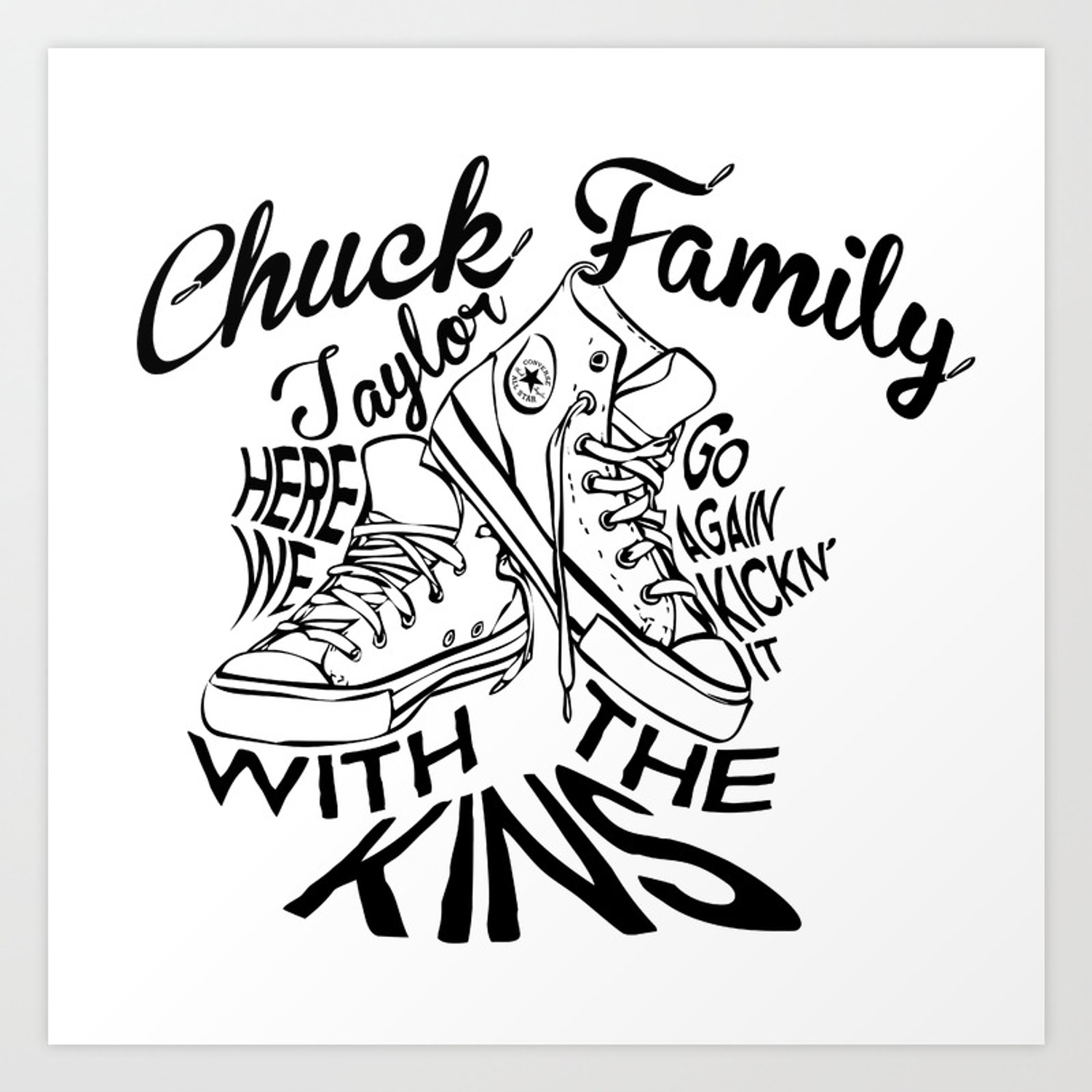 Here we go again clipart graphic freeuse download Chuck Taylor Family Reunion | Here We Go Again Kick\'n It With The Kins Art  Print graphic freeuse download